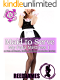 Maid to Serve (My Futa Mistress 1): (A Futa-on-Female, BDSM, Spanking, Domination Erotica)