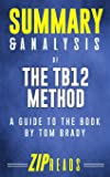 Summary & Analysis of The TB12 Method: A Guide to the Book by Tom Brady