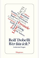 Wer bin ich?: Indiskrete Fragen (detebe) (German Edition) Kindle Edition