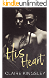 His Heart: A Steamy Stand Alone Romance
