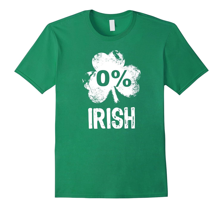 0 - Zero percent Irish - St Patricks day T Shirt