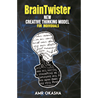 BrainTwister: New Creative Thinking Model For Individuals (English Edition)