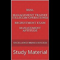 BSNL Management Trainee (Telecom Operations) Recruitment Exam Management Aptitude: Study Material (Excellence Brings Success Series Book 91)