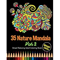 35 Nature Mandala: Midnight Edition Street Relieving Adult Coloring Book Vol. 2: 35 Unique Natural Mandala Designs and Stress Relieving Patterns for ... Meditation, and Happiness: Volume 2