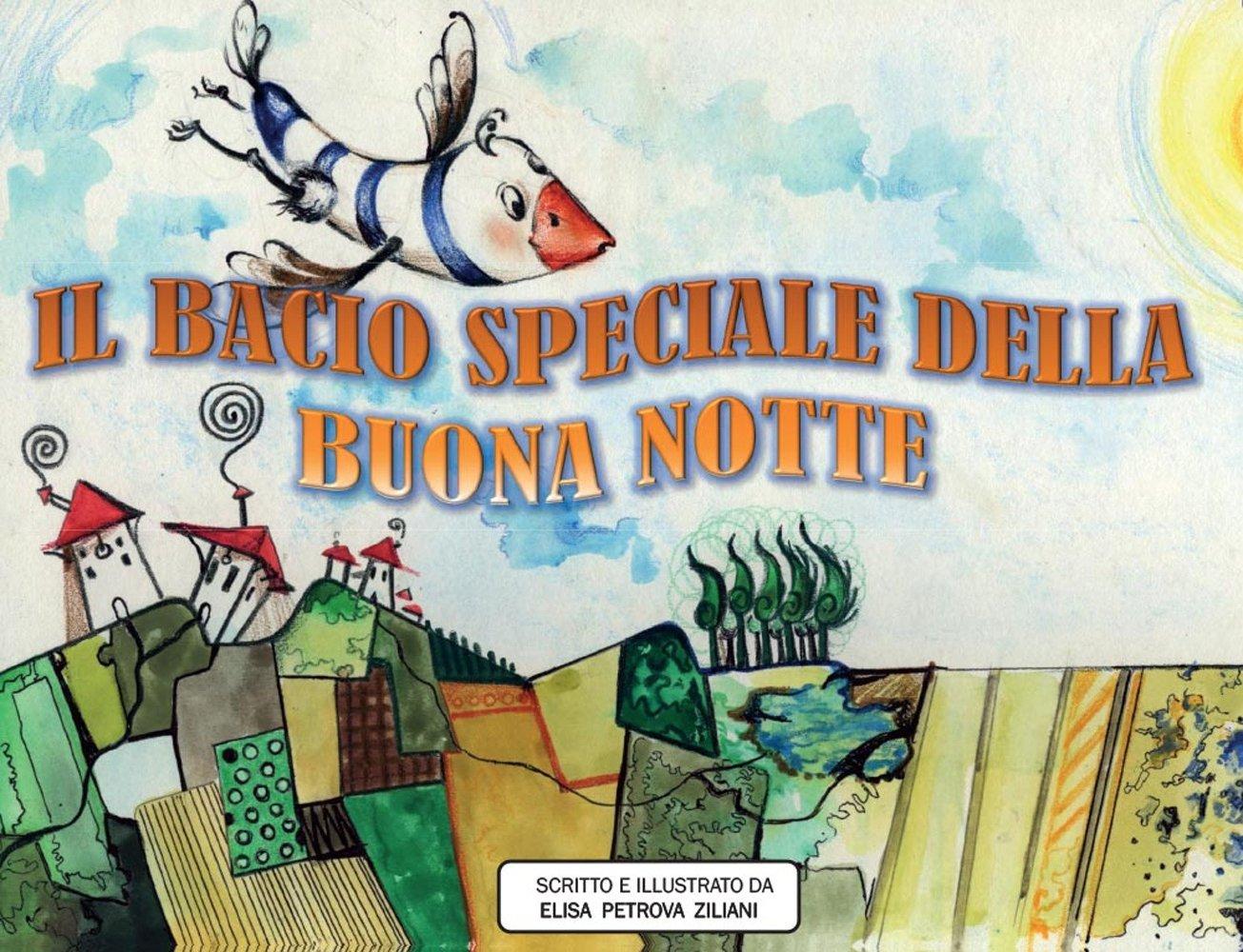 Amazon It Il Bacio Speciale Della Buona Notte Ediz Illustrata