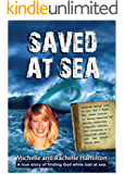 SAVED AT SEA: An inspiring true story of finding God while lost at sea