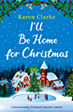 I'll Be Home for Christmas: A heartwarming feel good romantic comedy (English Edition)