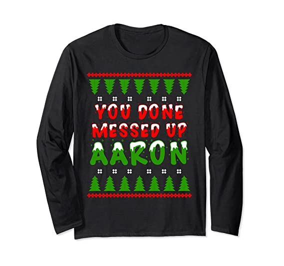 Amazoncom You Done Messed Up Aaron Ugly Christmas Gift Novelty