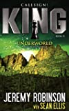 Callsign: King - Book 2 - Underworld (a Jack Sigler - Chess Team Novella)