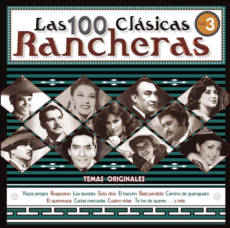 Las 100 Clasicas Rancheras Vol.3
