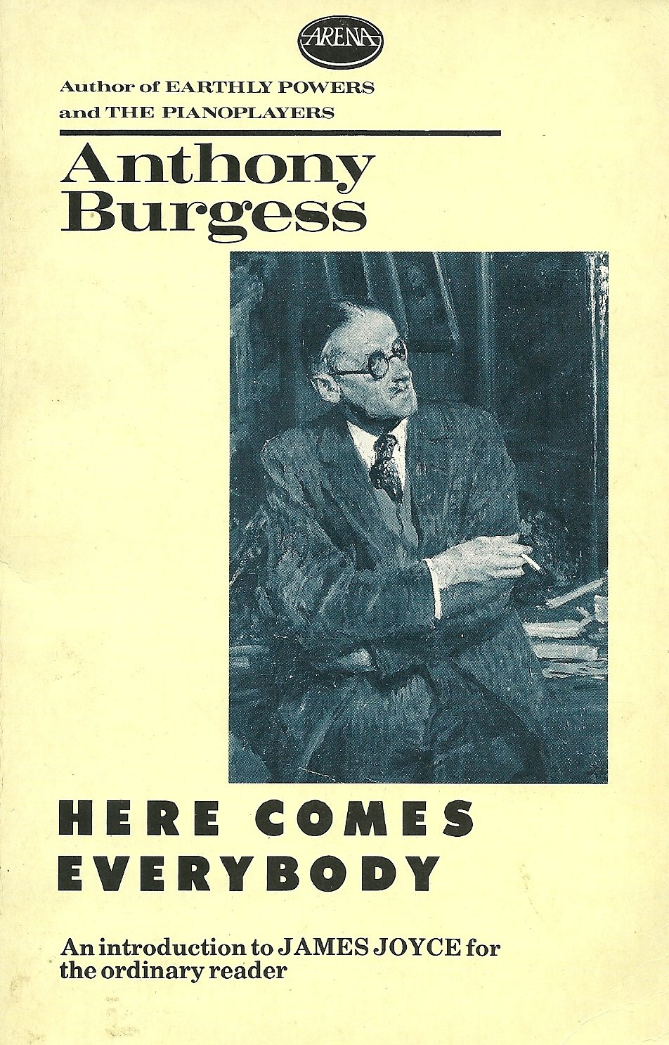 Here Comes Everybody: An Introduction to James Joyce for the Ordinary  Reader: Anthony Burgess: 9780099525707: Amazon.com: Books