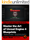 Master the Art of Unreal Engine 4 - Blueprints - Book #2 - UMG + Saving & Loading: Multiple Mini-Projects to Boost your Unreal Engine 4 Knowledge!
