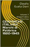 Ceramiche Italiane  Marchi di Fabbrica 1920-1943: Volume 2  Artigiani della Ceramica (Collana Ceramiche Italiane del Novecento Vol. 6)