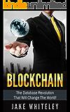 Blockchain: The Database Revolution that Will Change the World!