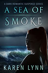 A Sea of Smoke: A Dark Romantic Psychological Thriller (A War of Hearts Book 2)