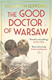 The Good Doctor of Warsaw: A novel of hope in the dark, for fans of The Tattooist of Auschwitz (English Edition)