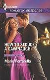 How to Seduce a Cavanaugh (Cavanaugh Justice)