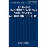 Learning Embedded Systems with MSP432 microcontrollers: MSP432P401R with Code Composer Studio