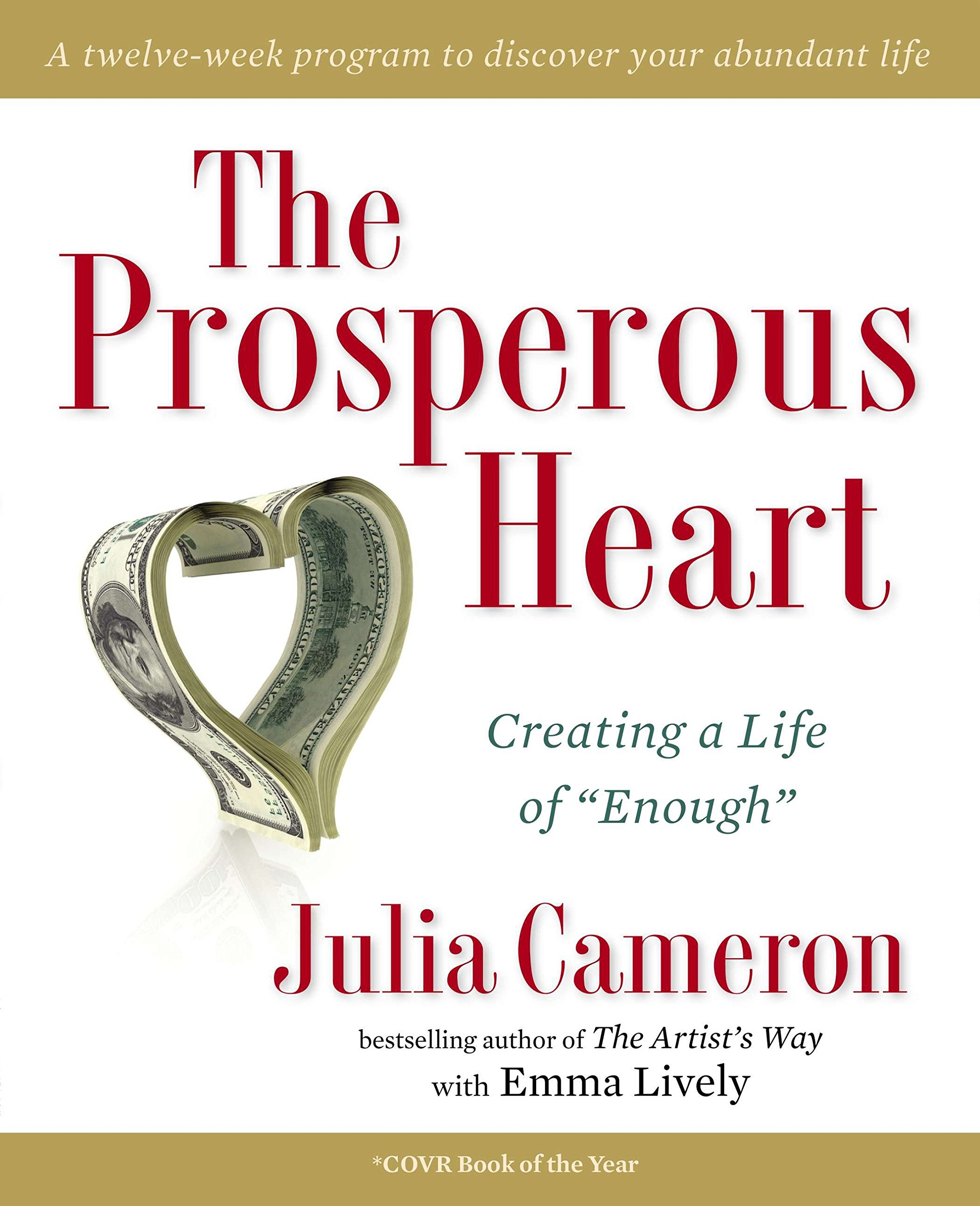The Prosperous Heart: Creating a Life of ''Enough''
