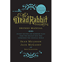 The Dead Rabbit Drinks Manual: Secret Recipes and Barroom Tales from Two Belfast Boys Who Conquered the Cocktail World (English Edition)