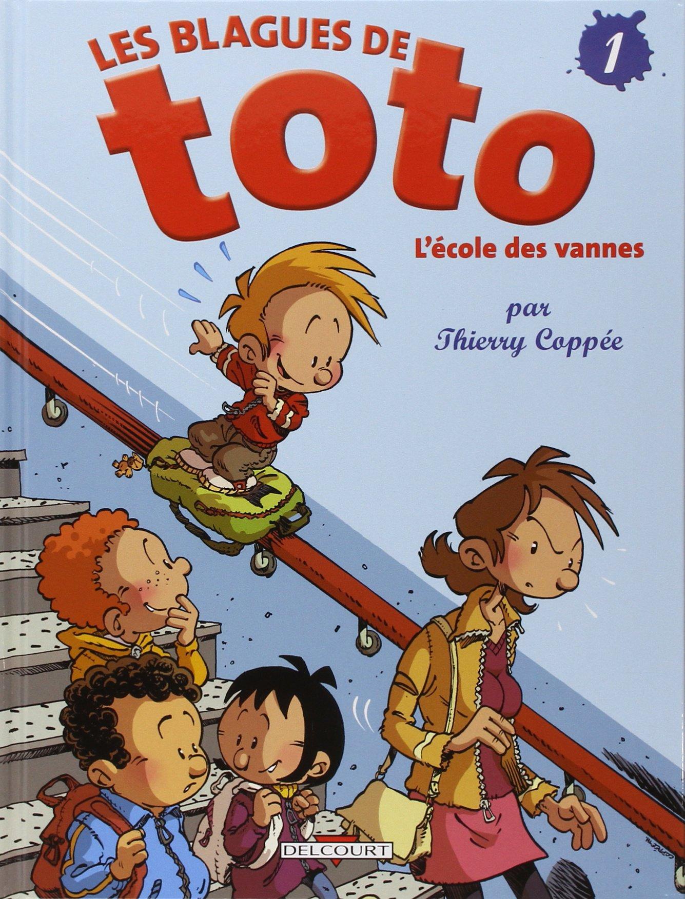 Les blagues de Toto, tome 1 : L'école des vannes - Sélection du Comité des mamans Hiver 2004 (6-9 ans) Album – 4 février 2004 Thierry Coppée Delcourt 2847891749 Bandes dessinées