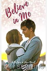 Believe in Me (Believe in Love Book 1) Kindle Edition