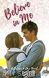 Believe in Me (Believe in Love Book 1)