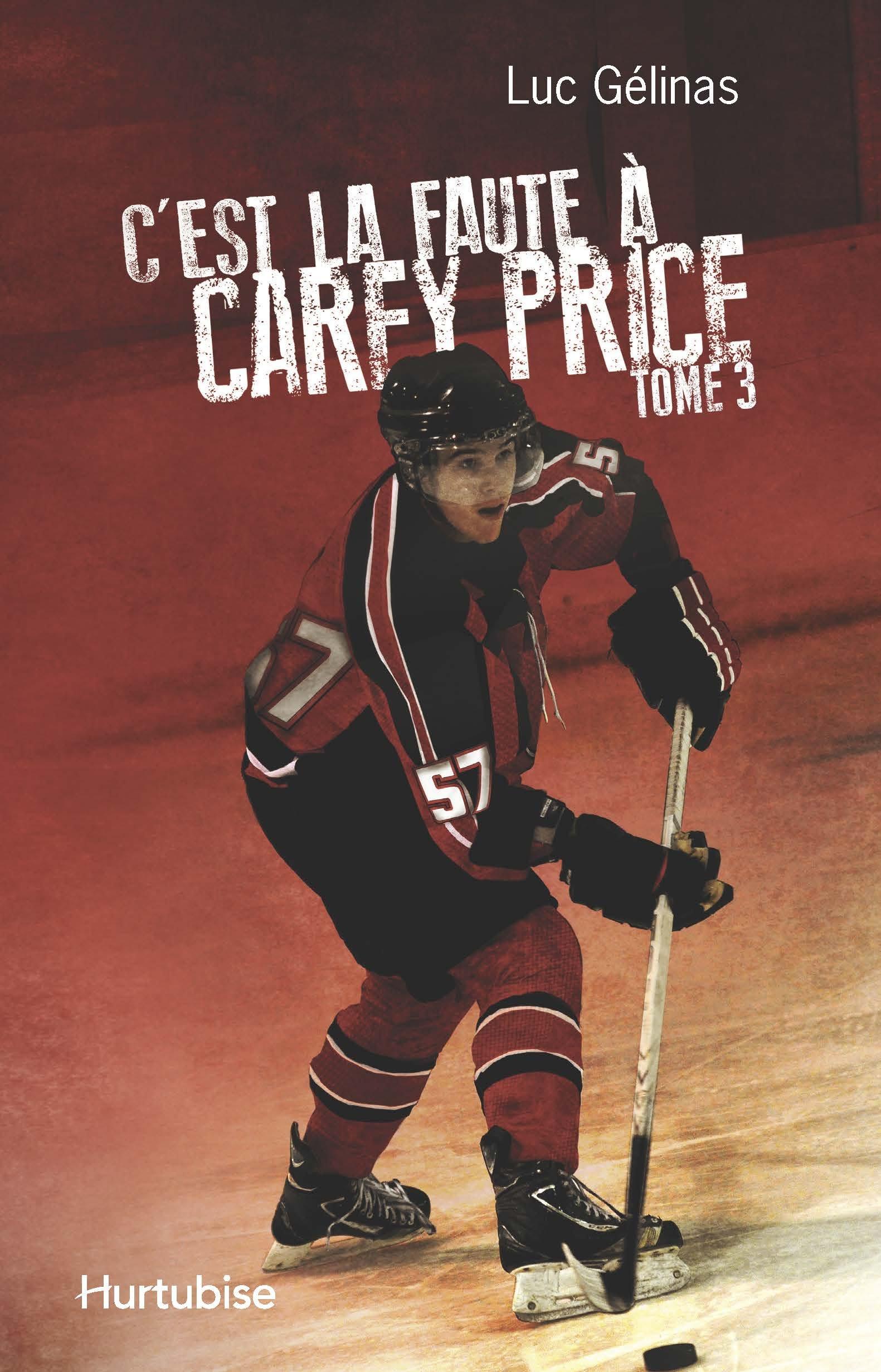 Amazon.fr - C\'Est la Faute a Carey Price - Gelinas Luc - Livres