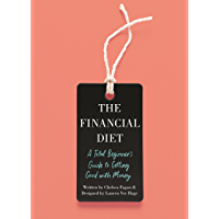 The Financial Diet: A Total Beginner's Guide to Getting Good with Money (English Edition)