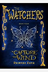 The Watchers: To Capture the Wind Kindle Edition
