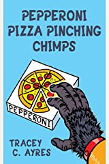 Pepperoni Pizza Pinching Chimps Kindle Edition