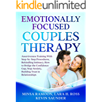 Emotionally Focused Couples Therapy: Assertiveness Training With Step-by-Step Procedures, Rekindling Intimacy, How to Bridge the Confidence Gap, Stop Anxiety, ... Trust in Relationships (English Edition)