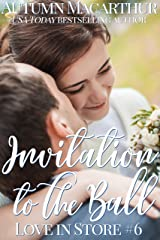 Invitation to the Ball: A sweet and clean friendship-to-love Christian contemporary romance set in London (Love in Store Book 6) Kindle Edition