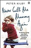 Never Call Me Mummy Again