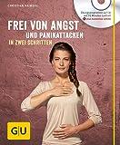 Frei von Angst und Panikattacken in zwei Schritten (mit CD) (GU Multimedia Körper, Geist & Seele)