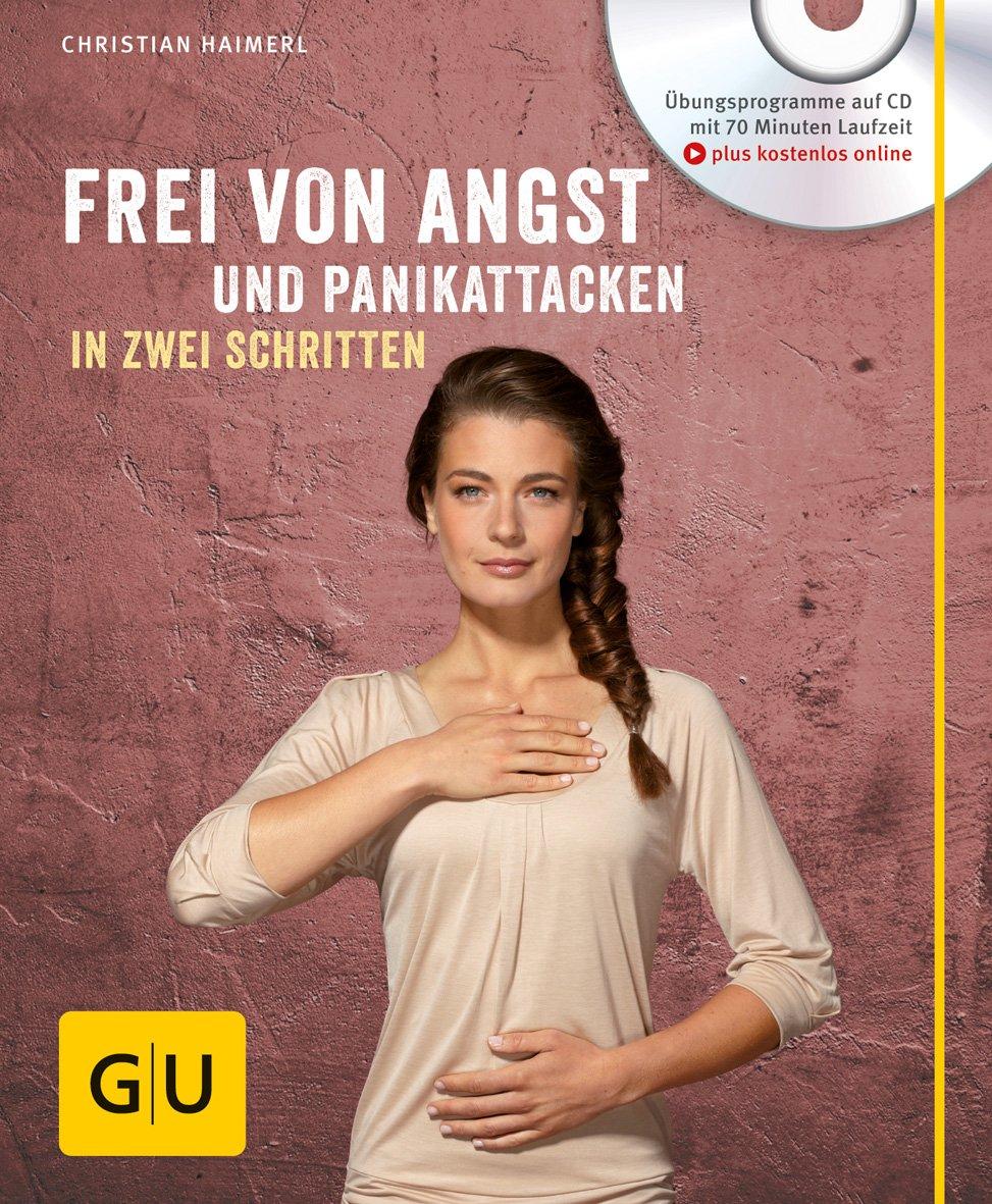Frei Von Angst Und Panikattacken In Zwei Schritten  Mit CD   GU Multimedia Körper Geist And Seele