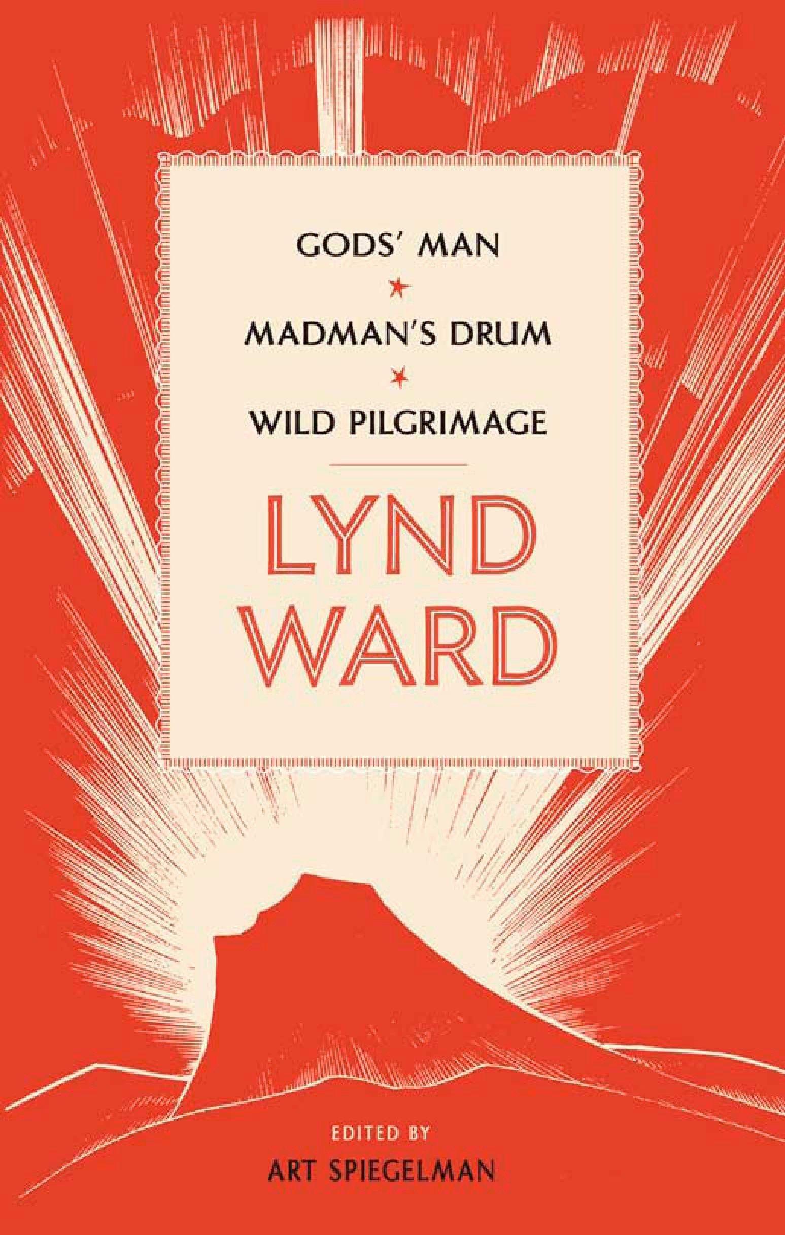 Read Online Lynd Ward: Gods' Man, Madman's Drum, Wild Pilgrimage PDF