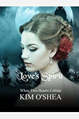 Love's Spirit: When Two Hearts Collide Kindle Edition