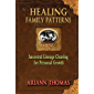 Healing Family Patterns: Ancestral Lineage Clearing for Personal Growth (English Edition)