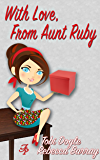 With Love, From Aunt Ruby (Flirty Bits of Fluff Book 2)