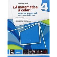 La matematica a colori. Ediz. azzurra A. Per le Scuole superiori. Con e-book. Con espansione online: 4