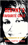 Destiny's Favourite Child: An Autobiography of a Rebel
