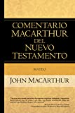 Mateo (Comentario MacArthur del N.T.) (Spanish Edition)