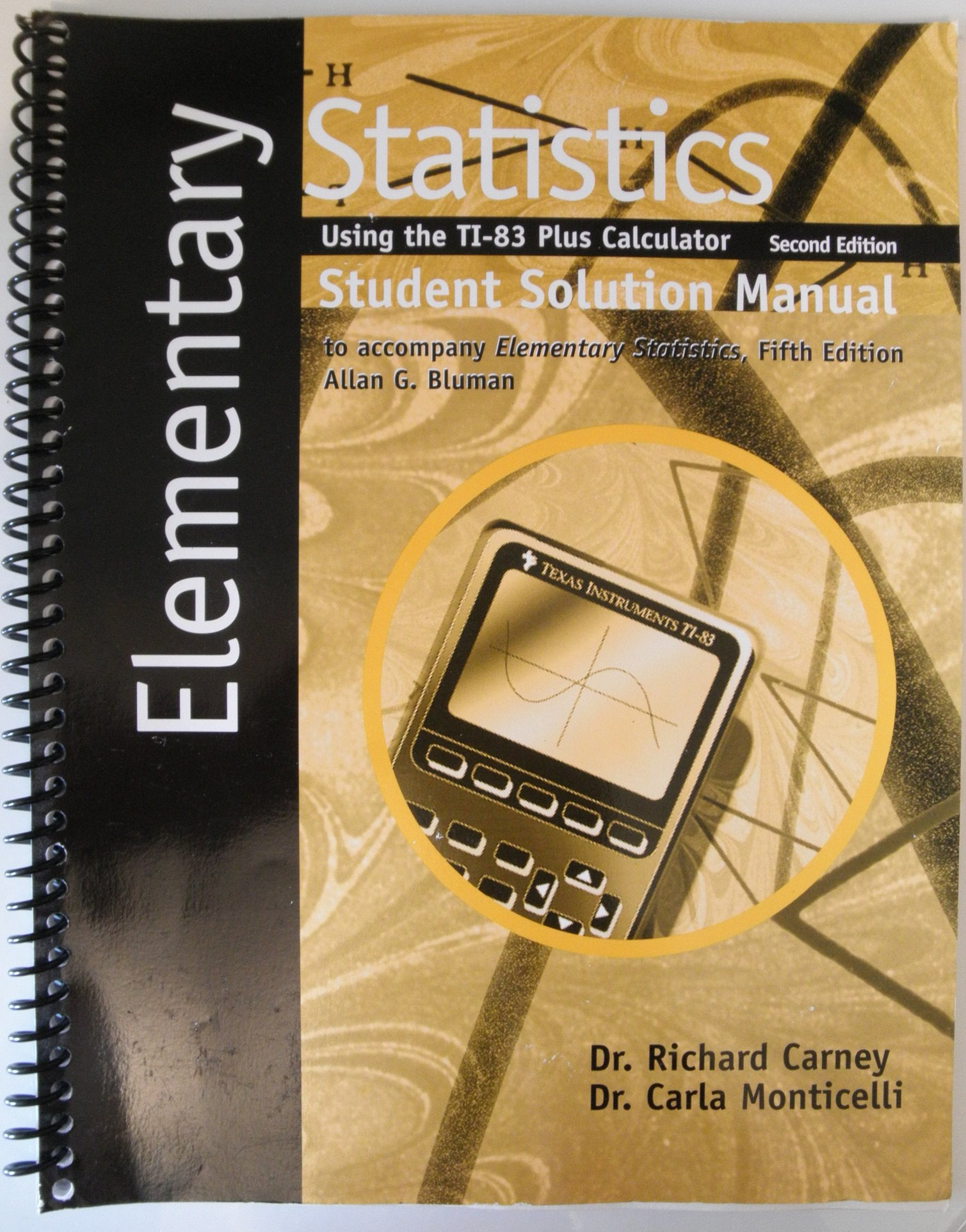 Elementary Statistics Student Solutions Manual (Using the TI-83 Plus  Calculator, to accompany Elementary Statistics (5th ed.)): 9780072989281:  Amazon.com: ...