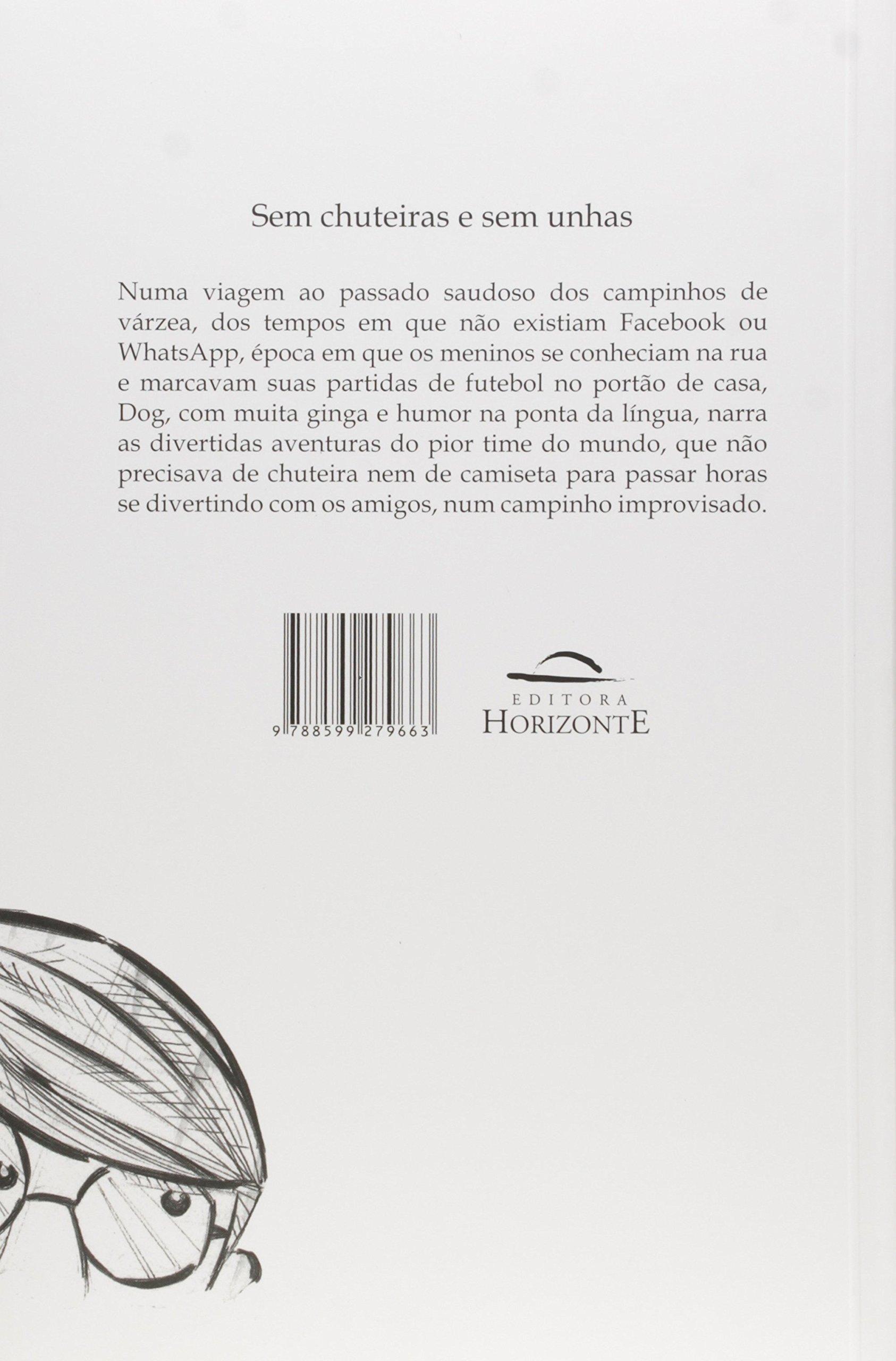 7df12a02fe Sem Chuteiras e sem Unhas  Joguei no Pior Time do Mundo - 9788599279663 -  Livros na Amazon Brasil