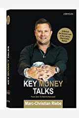 Key Money Talks | From Zero to Bahnhofstrasse: A Behind the Scenes Look at the Luxury Real Estate Market Kindle Edition