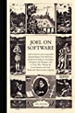 Joel on Software: And on Diverse and Occasionally Related Matters That Will Prove of Interest to Software Developers, Designers, and Managers, and to Those Who, Whether by Good Fortune or Ill Luck, Work with Them in Some Capacity