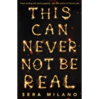 This Can Never Not Be Real: A compelling, heartbreaking and hopeful book for fans of Eleanor Oliphant is Completely Fine…