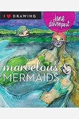 Marvelous Mermaids (I Heart Drawing) Flexibound