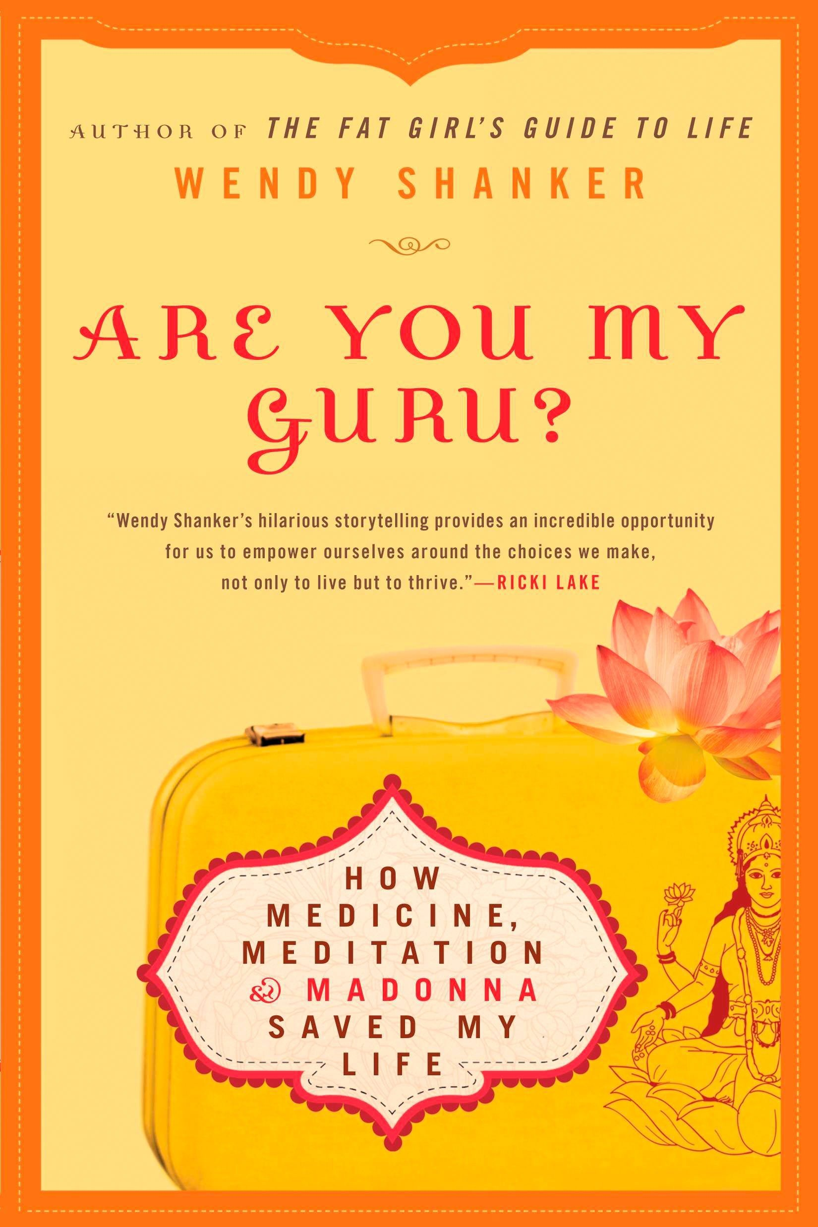 Download Are You My Guru?: How Medicine, Meditation & Madonna Saved My Life pdf